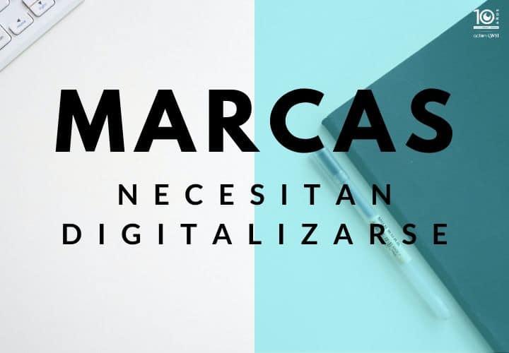 Marcas necesitan digitalizarse