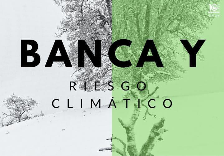 Banca y riesgo climático
