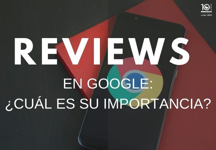 Reviews en Google: ¿Cuál es su importancia?